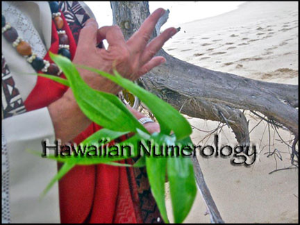 Hawaiian Numerology was practiced by the Ancient Kahuna